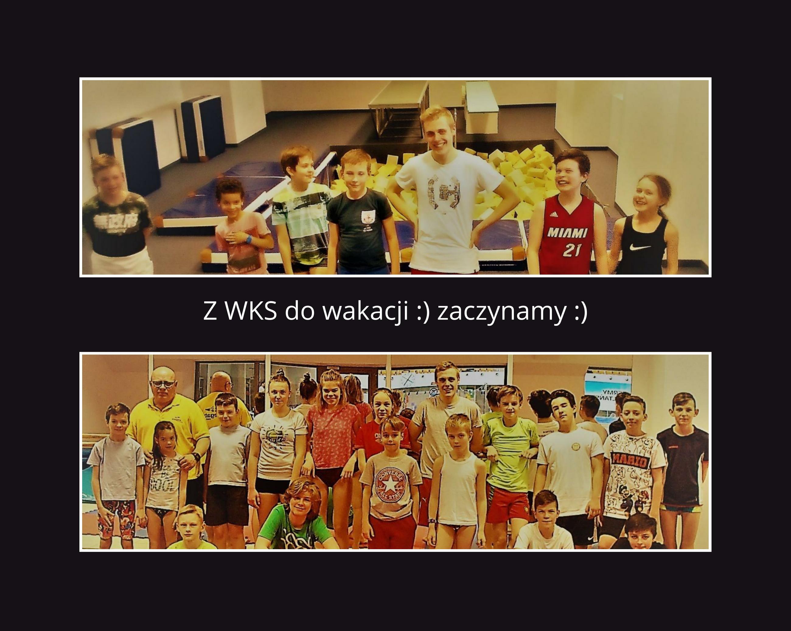 Z WKS do wakacji :)